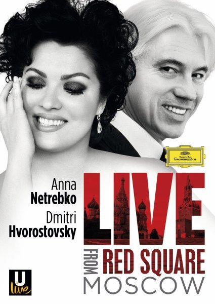 Netrebko And Hvorostovsky - Live From Red Square, Moscow / 2013