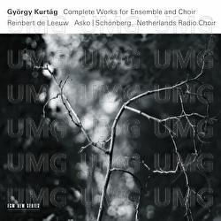 György Kurtág: Complete Works For Ensemble And Choir