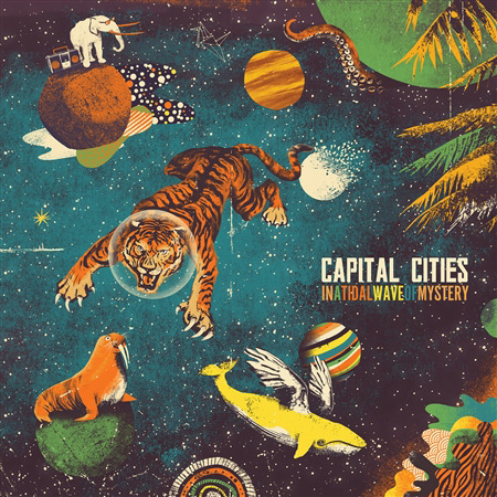 "CAPITAL CITIES: Domani esce il disco di debutto ""IN A TIDAL WAVE OF MYSTERY"""