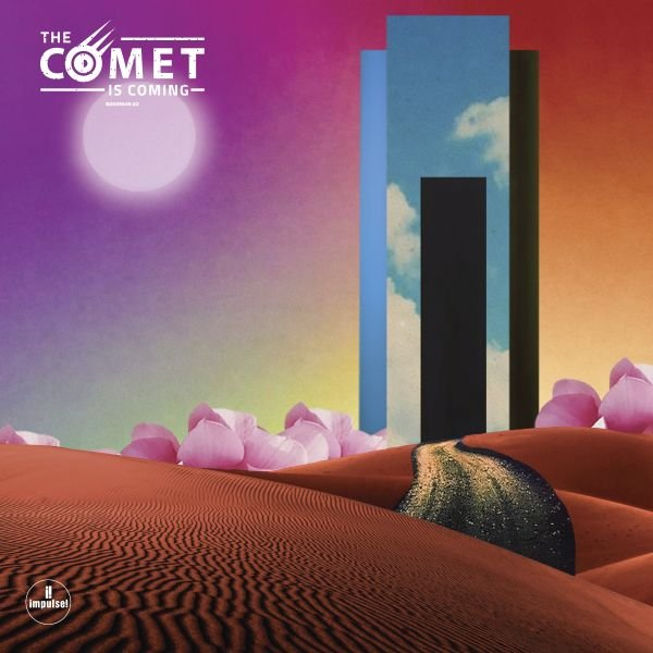 """The Comet Is Coming"": la cometa e' arrivata! Oggi esce l'album ""TRUST IN THE LIFE FORCE OF THE UNIVERSE"""