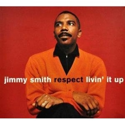 Jimmy Smith: Respect + Livin' it Up in un solo CD!