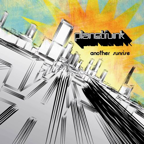 "PLANET FUNK ""ANOTHER SUNRISE"" IL NUOVO SINGOLO"